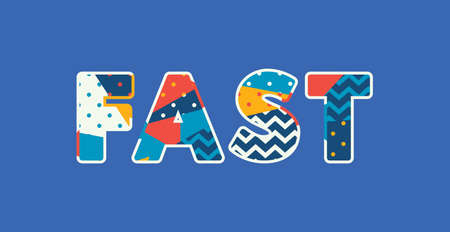 The word FAST concept written in colorful abstract typography. Illustration