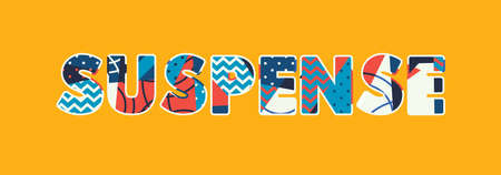 The word SUSPENSE concept written in colorful abstract typography.