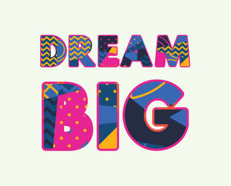 The word DREAM BIG concept written in colorful abstract typography. Illusztráció