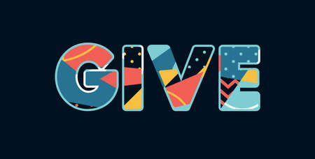 The word GIVE concept written in colorful abstract typography.