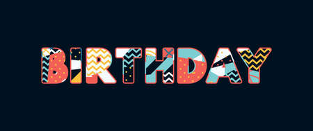 The word BIRTHDAY concept written in colorful abstract typography. Vector EPS 10 available.