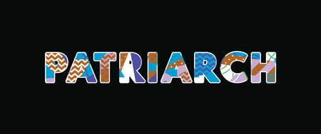 Le mot concept PATRIARCH écrit en typographie abstraite colorée. Vecteur EPS 10 disponible.