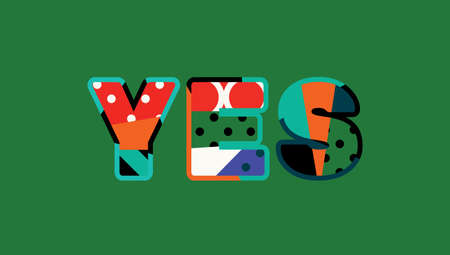 The word YES concept written in colorful abstract typography. Vector EPS 10 available.