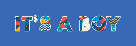 The words ITS A BOY concept written in colorful abstract typography. Vector EPS 10 available.