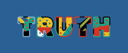 The word TRUTH concept written in colorful abstract typography. Vector EPS 10 available.