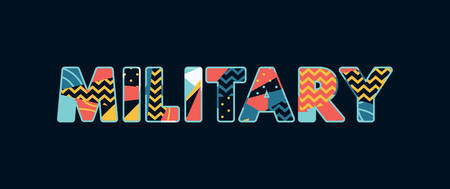 The word MILITARY concept written in colorful abstract typography. Vector EPS 10 available.