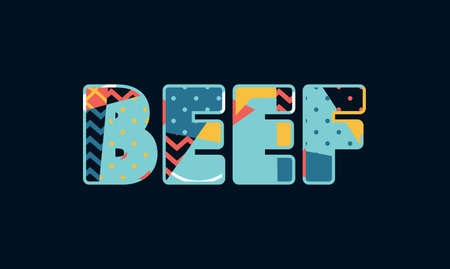 The word BEEF concept written in colorful abstract typography. Vector EPS 10 available.