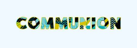 The word COMMUNION concept written in colorful abstract typography. Vector EPS 10 available.