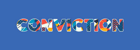 The word CONVICTION concept written in colorful abstract typography. Vector EPS 10 available.