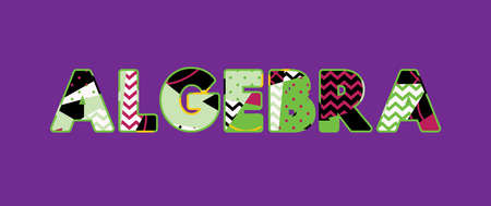 The word ALGEBRA concept written in colorful abstract typography. Vector EPS 10 available. Illustration