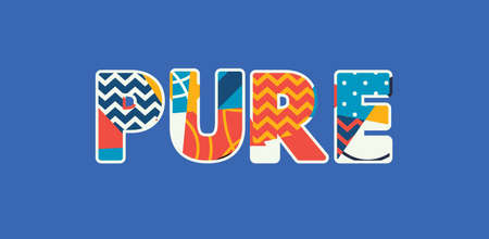 The word PURE concept written in colorful abstract typography. Vector EPS 10 available.