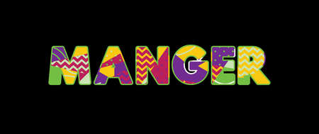 The word MANGER concept written in colorful abstract typography. Vector EPS 10 available.