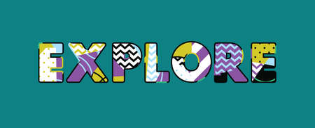 The word EXPLORE concept written in colorful abstract typography. Vector EPS 10 available.