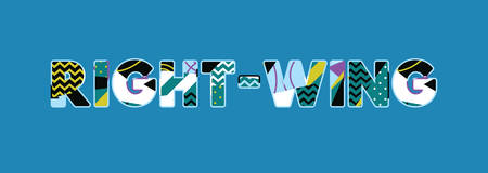 The word RIGHT-WING concept written in colorful abstract typography. Vector EPS 10 available. Illustration