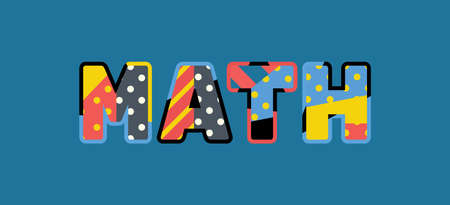 The word MATH concept written in colorful abstract typography. Vector EPS 10 available.