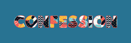 The word CONFESSION concept written in colorful abstract typography. Vector EPS 10 available.
