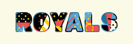 The word ROYALS concept written in colorful abstract typography. Vector EPS 10 available.