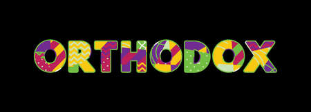 The word ORTHODOX concept written in colorful abstract typography. Vector EPS 10 available. Illustration