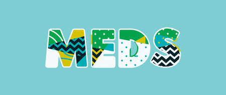 The word MEDS concept written in colorful abstract typography. Vector EPS 10 available.
