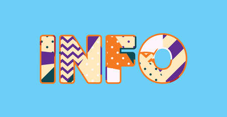 The word INFO concept written in colorful abstract typography. Vector EPS 10 available.