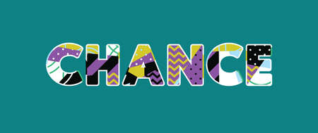 The word CHANCE concept written in colorful abstract typography. Vector EPS 10 available.