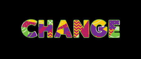 The word CHANGE concept written in colorful abstract typography. Vector EPS 10 available. Vettoriali