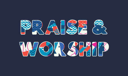 The words PRAISE AND WORSHIP concept written in colorful abstract typography. Vector EPS 10 available. Illusztráció