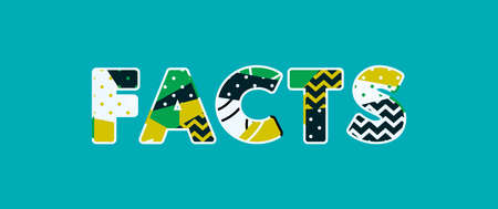The word FACTS concept written in colorful abstract typography. Vector EPS 10 available.