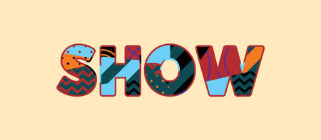 The word SHOW concept written in colorful abstract typography. Vector EPS 10 available.