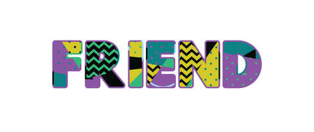 The word FRIEND concept written in colorful abstract typography. Vector EPS 10 available.