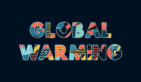 The word GLOBAL WARMING concept written in colorful abstract typography. Vector EPS 10 available. Illustration