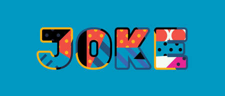 The word JOKE concept written in colorful abstract typography. Vector EPS 10 available. Illustration