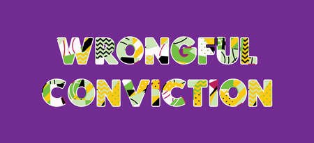 The word WRONGFUL CONVICTION concept written in colorful abstract typography. Vector EPS 10 available.