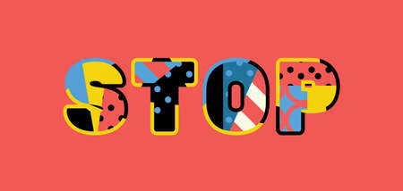 The word STOP concept written in colorful abstract typography. Vector EPS 10 available.  イラスト・ベクター素材