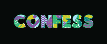 The word CONFESS concept written in colorful abstract typography. Vector EPS 10 available. Illustration