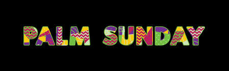 The words PALM SUNDAY concept written in colorful abstract typography. Vector EPS 10 available.
