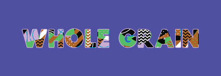 The words WHOLE GRAIN concept written in colorful abstract typography. Vector EPS 10 available. Ilustracja
