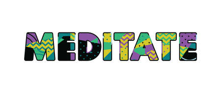 The word MEDITATE concept written in colorful abstract typography. Vector EPS 10 available.