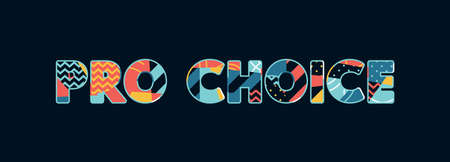 The word PRO CHOICE concept written in colorful abstract typography. Vector EPS 10 available.
