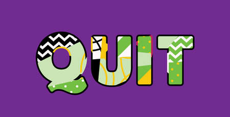The word QUIT concept written in colorful abstract typography. Vector EPS 10 available. Zdjęcie Seryjne - 103631916