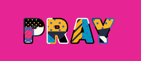 The word PRAY concept written in colorful abstract typography. Vector EPS 10 available.