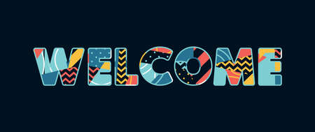 The word WELCOME concept written in colorful abstract typography. Vector EPS 10 available.