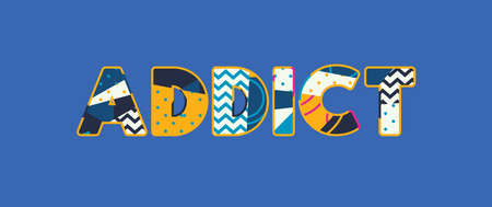 The word ADDICT concept written in colorful abstract typography. Vector EPS 10 available. Иллюстрация