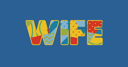 The word WIFE concept written in colorful abstract typography. Vector EPS 10 available.