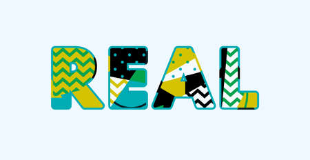 The word REAL concept written in colorful abstract typography. Vector EPS 10 available.