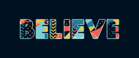 The word BELIEVE concept written in colorful abstract typography. Vector EPS 10 available. Иллюстрация