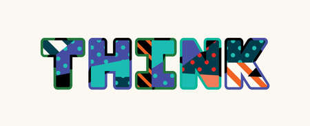 The word THINK concept written in colorful abstract typography. Vector EPS 10 available. Illustration