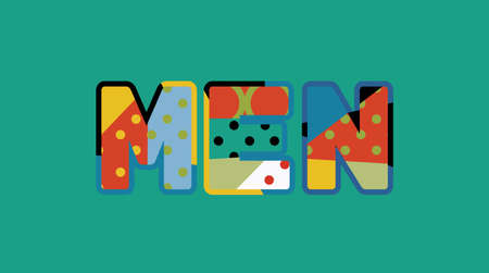The word MEN concept written in colorful abstract typography. Vector EPS 10 available.