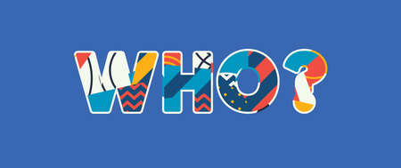 The word WHO? concept written in colorful abstract typography. Vector EPS 10 available. Illusztráció