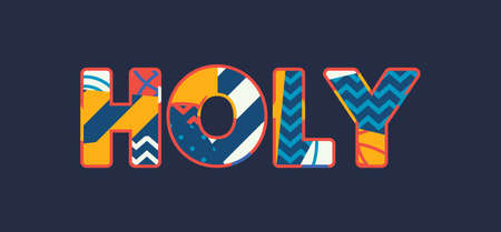The word HOLY concept written in colorful abstract typography. Vector EPS 10 available.